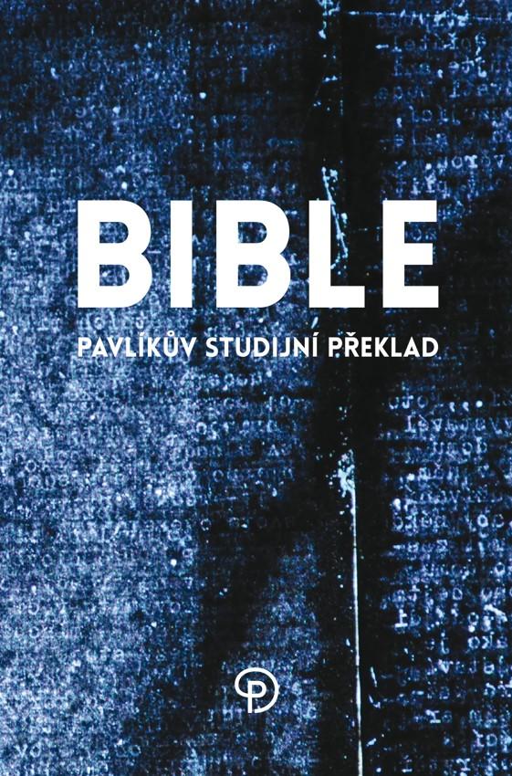 Bible - Pavlíkův studijní překlad